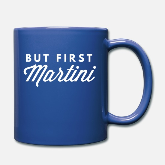 Martini Mugs & Drinkware - But first Martini - Full Color Mug royal blue
