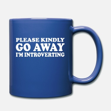 Away Please Kindly Go Away Im Introverting - Full Color Mug
