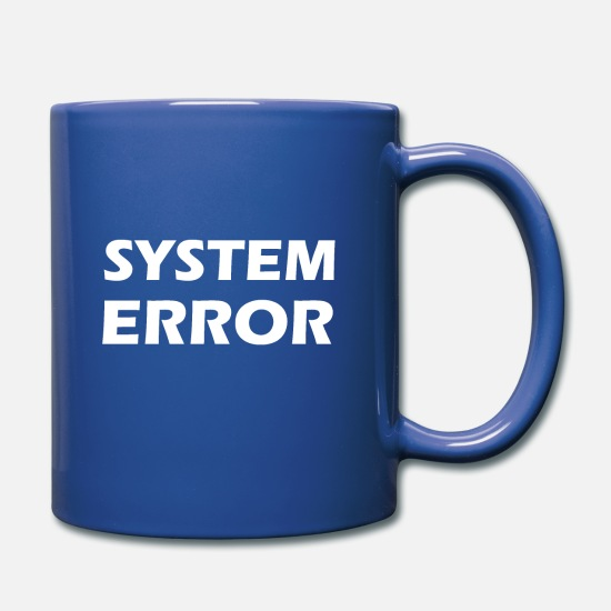 Error Mugs & Drinkware - system error - Full Color Mug royal blue