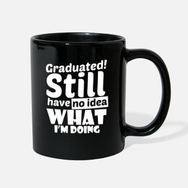 Graduation Graduation Graduated University College Highschool - Full Color Mug