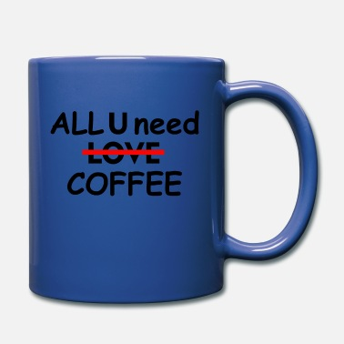 all you need coffee - Full Color Mug