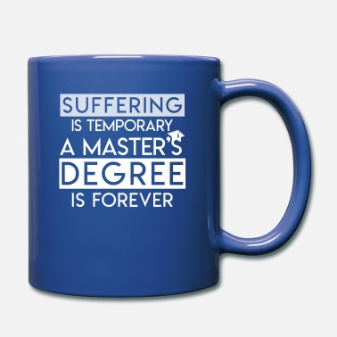Masters Suffering Temporary Masters Degree Forever - Full Color Mug