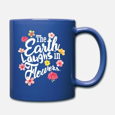 Laughs The earth laughs in flowers - Full Color Mug