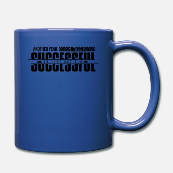 Year Mugs & Drinkware - Another Year Sucessful/Sucesss Logo/Just Get Old - Full Color Mug royal blue