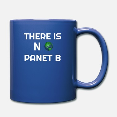 Planet B there is no planet b planet planet b science clima - Full Color Mug