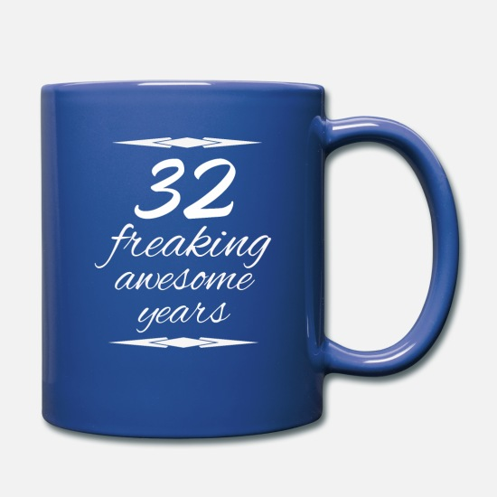 Congratulations Mugs & Drinkware - 32 freaking awesome years 32th birthday - Full Color Mug royal blue