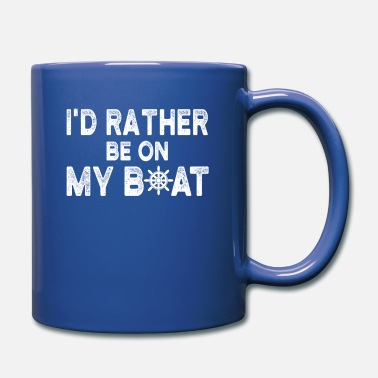 Id I'd Rather Be On My Boat Funny Sailor Gift - Full Color Mug