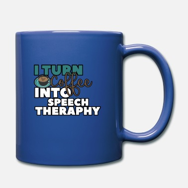 Speech Theraphy i turn coffee into speech theraphy - Full Color Mug