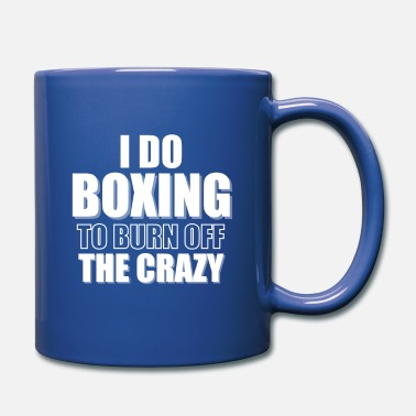 Boxing I Do Boxing to Burn Off the Crazy - Full Color Mug