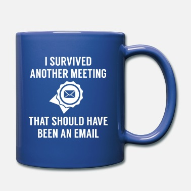 Meeting I Survived Another Meeting - Full Color Mug