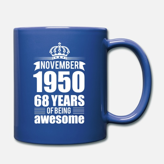 Years Mugs & Drinkware - November 1950 68 years of being awesome - Full Color Mug royal blue