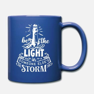 Storm BE THE LIGHT IN SOMEONE ELSE'S STORM - Full Color Mug