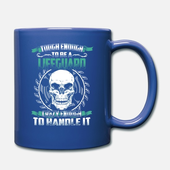 Love Mugs & Drinkware - Lifeguard - Tough enough, crazy enough - Full Color Mug royal blue