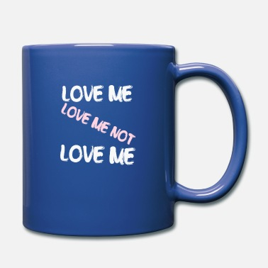 Love Me Love Me Love Me Not - Full Color Mug