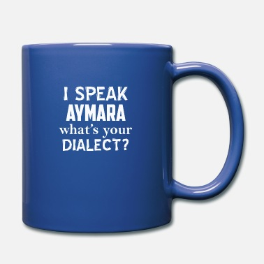 Dialect AYMARA dialect - Full Color Mug