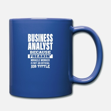 Business Business Analyst because freakin miracle worker - Full Color Mug