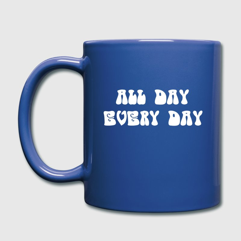 ALL DAY EVERY DAY - Full Color Mug