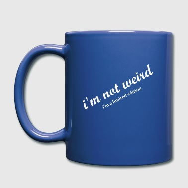 i'm not weird - Full Color Mug