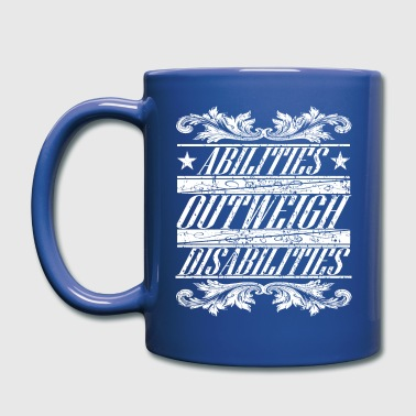 Disability Awareness Gift - Abilities Outweigh Disabilities - Full Color Mug