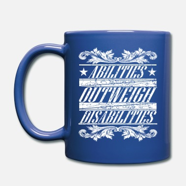 Disabled Disability Awareness Gift - Abilities Outweigh Disabilities - Full Color Mug