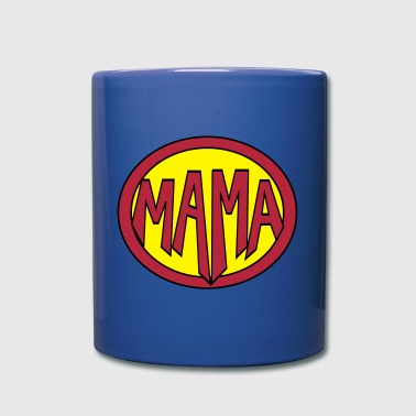 Super, Hero, Heroine, Super Mama - Full Color Mug