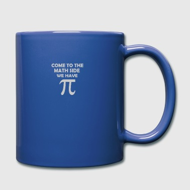 Come To The Math Side We Have Pi - Full Color Mug