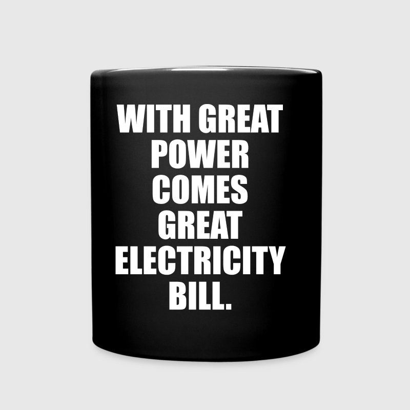 With Great Power Comes Great Electricity Bill - Full Color Mug