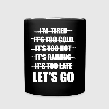 No Excuses! Let's Go! - Full Color Mug