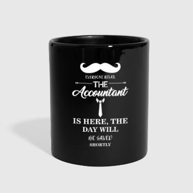 Accountant Everyone relax the Accountant is here - Full Color Mug