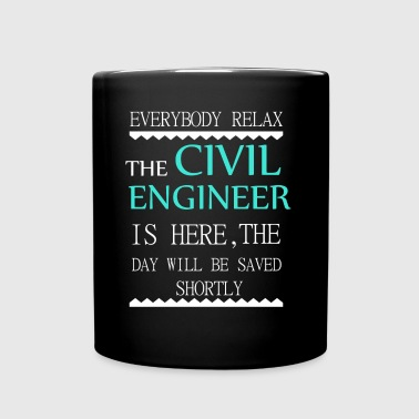 Everyone relax the Civil Engineer is here, the day - Full Color Mug