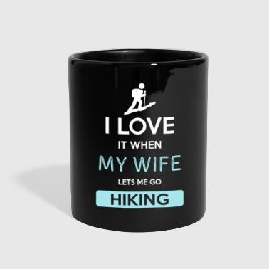 Wife I love it when my wife lets me go Hiking - Full Color Mug