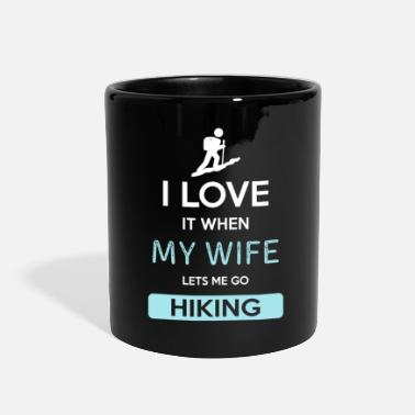 Love I love it when my wife lets me go Hiking - Full Color Mug