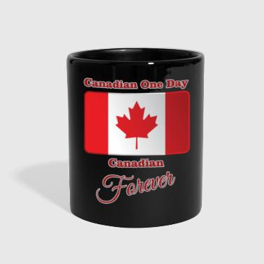 Canadian Canadian One Day, Canadian Forever - Full Color Mug