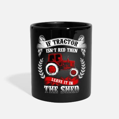 Agriculture Tractor Shirt - Agriculture - in the shed? - Full Color Mug
