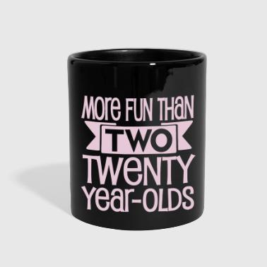 More fun than two twenty year olds - Full Color Mug