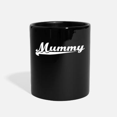 Mummie mummy - Full Color Mug