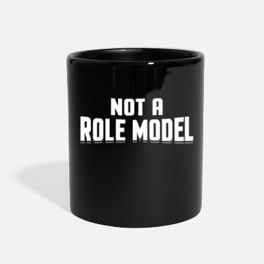 Role Model Not A Role Model - Full Color Mug