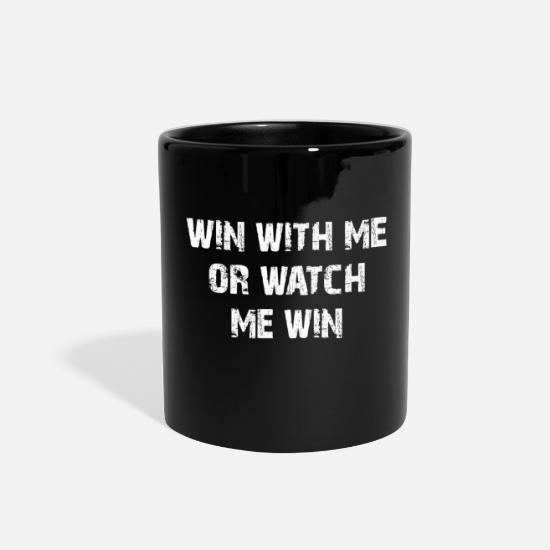 Gift Idea Mugs & Drinkware - Win with me or watch me win - Full Color Mug black