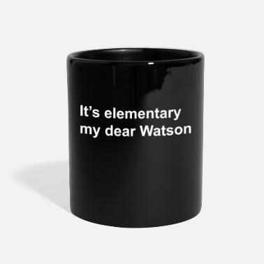 Quotes It's elementary my dear Watson - Sherlock Holmes  - Full Color Mug