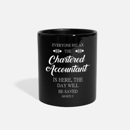 Accountant Mugs & Drinkware - Everyone relax the Chartered Accountant is here, t - Full Color Mug black
