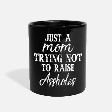 Asshole Just a mom trying not to raise assholes - Full Color Mug