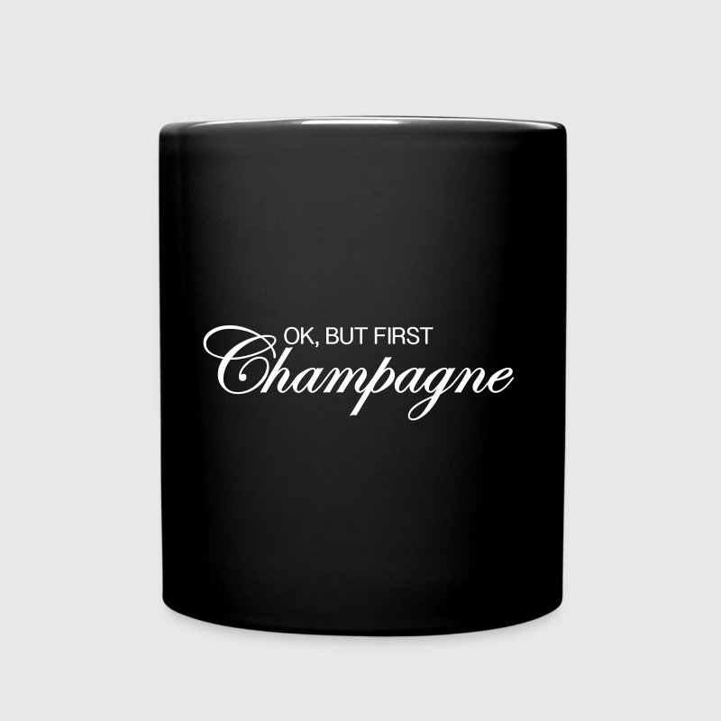 Ok, But First Champagne - Full Color Mug