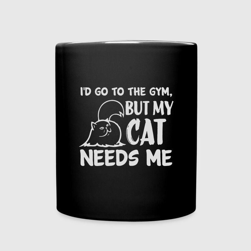 I'd Go To The Gym But My Cat Needs Me - Full Color Mug