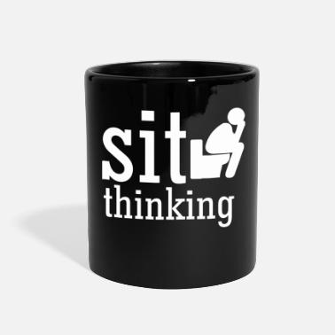 Sit sit thinking - Full Color Mug