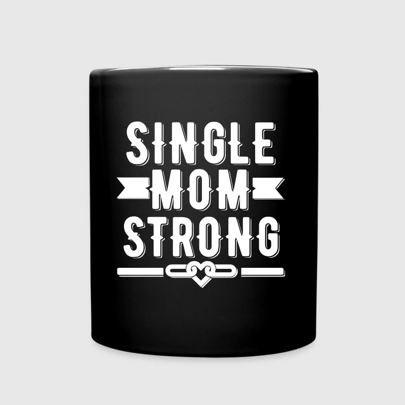 Single Mom Strong Mug - Full Color Mug