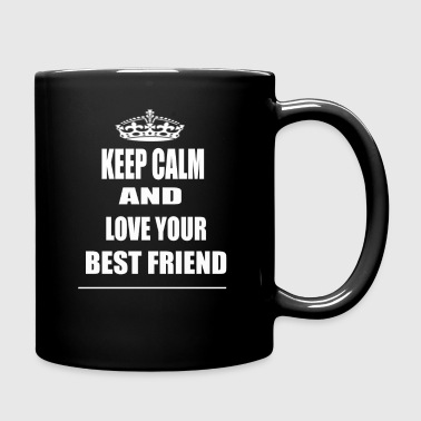 Keep Calm and Love Your Best Friend  - Full Color Mug