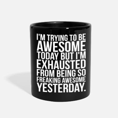 Cool I'm Trying To Be Awesome - Full Color Mug