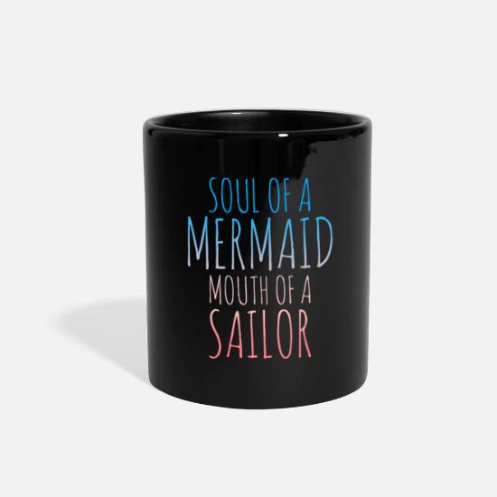 Fisherman Mugs & Drinkware - Soul of a mermaid mouth of a sailor - Full Color Mug black
