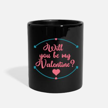 Valentine's Day Will You be my Valentine funny Valentines Day - Full Color Mug