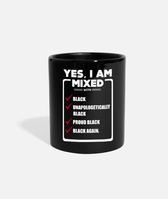 Proud Mugs & Cups - Yes I am mixed with black unapologetically black - Full Color Mug black